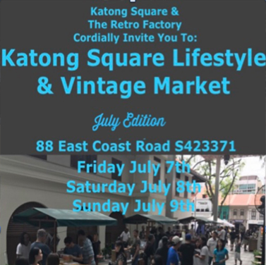 Katong Square Lifestyle & Vintage Market (7-9th July)